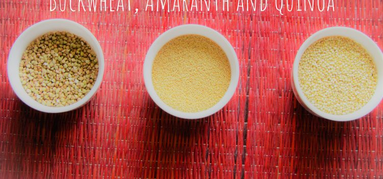 Buckwheat, Amaranth and Quinoa – Excellent Gluten Free Pantry Options